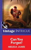 Can You Forget? (Mills & Boon Vintage Intrigue)