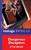 Dangerous Deception (Mills & Boon Vintage Intrigue)