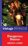 Dangerous Illusion (Mills & Boon Vintage Intrigue)