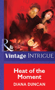 Heat Of The Moment (Mills & Boon Vintage Intrigue)