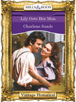 Lily Gets Her Man (Mills & Boon Historical)