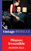 Mission: Irresistible (Mills & Boon Vintage Intrigue)