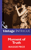 Moment Of Truth (Mills & Boon Vintage Intrigue)