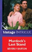 Murdock's Last Stand (Mills & Boon Vintage Intrigue)