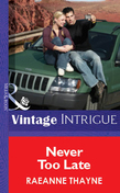 Never Too Late (Mills & Boon Vintage Intrigue)
