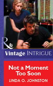 Not a Moment Too Soon (Mills & Boon Vintage Intrigue)