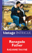 Renegade Father (Mills & Boon Vintage Intrigue)