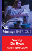Saving Dr. Ryan (Mills & Boon Vintage Intrigue)