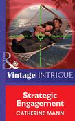 Strategic Engagement (Mills & Boon Vintage Intrigue)