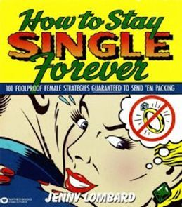 How to Stay Single Forever