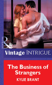 The Business Of Strangers (Mills & Boon Vintage Intrigue)