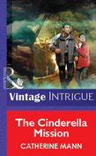 The Cinderella Mission (Mills & Boon Vintage Intrigue)