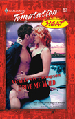 Drive Me Wild (Mills & Boon Temptation)