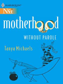 Motherhood Without Parole (Mills & Boon M&B)