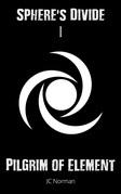 Sphere's Divide: Pilgrim of Element - Part 1