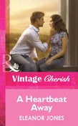 A Heartbeat Away (Mills & Boon Cherish)