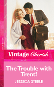 The Trouble with Trent! (Mills & Boon Vintage Cherish)