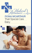 Their Special-Care Baby (Mills & Boon Medical)