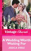 A Wedding Worth Waiting For (Mills & Boon Vintage Cherish)