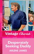 Desperately Seeking Daddy (Mills & Boon Vintage Cherish)
