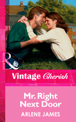Mr. Right Next Door (Mills & Boon Vintage Cherish)