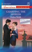 Guarding the Heiress (Mills & Boon American Romance)