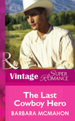 The Last Cowboy Hero (Mills & Boon Vintage Superromance)