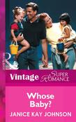Whose Baby? (Mills & Boon Vintage Superromance)