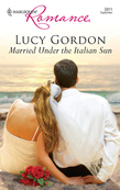 Married Under The Italian Sun (Mills & Boon Silhouette)