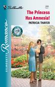 The Princess Has Amnesia! (Mills & Boon Silhouette)