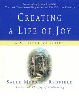 Creating a Life of Joy: A Meditative Guide