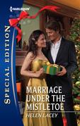Marriage Under the Mistletoe (Mills & Boon Silhouette)