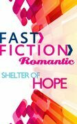 Shelter of Hope (Fast Fiction)