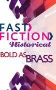 Bold As Brass (Fast Fiction)