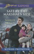 Safe by the Marshal's Side (Mills & Boon Love Inspired Suspense)
