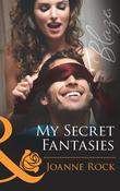 My Secret Fantasies (Mills & Boon Blaze) (Forbidden Fantasies, Book 35)
