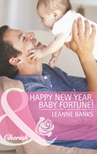 Happy New Year, Baby Fortune! (Mills & Boon Cherish) (The Fortunes of Texas: Welcome to Horseback Hollow, Book 1)