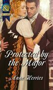 Protected by the Major (Mills & Boon Historical) (Officers and Gentlemen, Book 2)