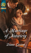 A Marriage of Notoriety (Mills & Boon Historical) (The Masquerade Club, Book 2)
