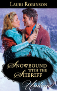Snowbound with the Sheriff (Mills & Boon Historical Undone)