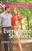Everywhere She Goes (Mills & Boon Superromance) (The Mysteries of Angel Butte, Book 2)