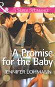 A Promise for the Baby (Mills & Boon Superromance)