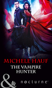 The Vampire Hunter (Mills & Boon Nocturne) (In the Company of Vampires, Book 2)