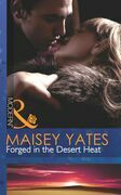 Forged in the Desert Heat (Mills & Boon Modern)