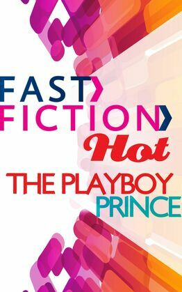 The Playboy Prince (Fast Fiction)