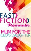 Mom for the CEO's Daughter (Fast Fiction)