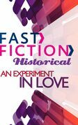 An Experiment in Love (Fast Fiction)