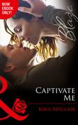 Captivate Me (Mills & Boon Blaze) (Forbidden: A Shade Darker, Book 2)