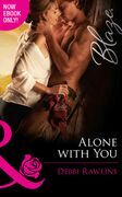 Alone with You (Mills & Boon Blaze) (Made in Montana, Book 7)