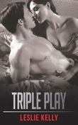 Triple Play (Mills & Boon Blaze) (Forbidden: A Shade Darker prequel)